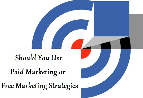 Paid Marketing or Free Marketing Strategies