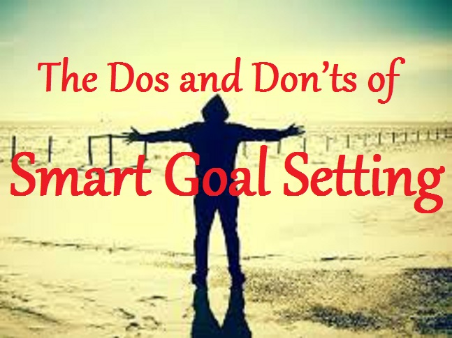 Do's and Don'ts of Smart Goal Settings