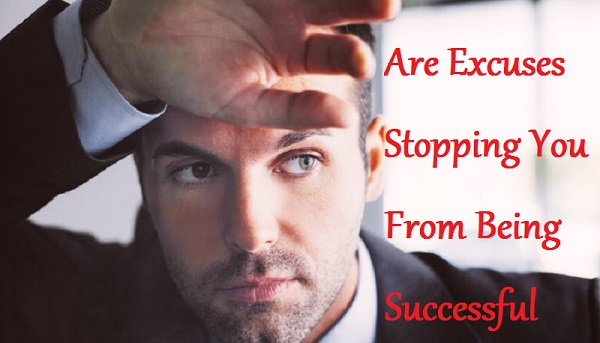 Are Excuses Stopping You From Being Successful