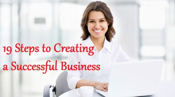 19 Steps to Creating a Successful Business
