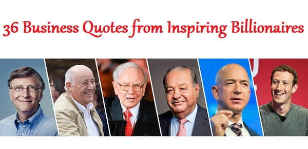 Business Quotes from Inspiring Billionaires