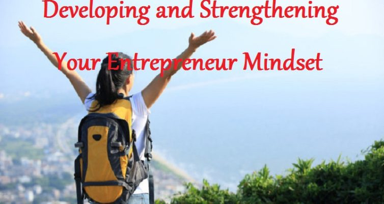 Developing and Strengthening Your Entrepreneur Mindset