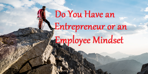 Do You Have an Entrepreneur or an Employee Mindset