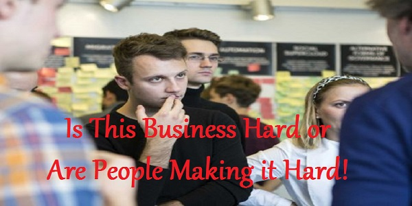 Is This Business Hard